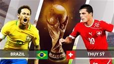 Nhận định & Bình luận trận Brazil - Thụy Sĩ