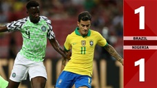 Brazil 1-1 Nigeria(Giao hữu 2019)