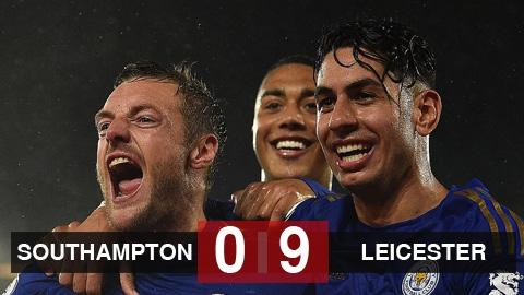 Southampton 0-9 Leicester: Leicester lập kỷ lục hiếm có ở Ngoại hạng Anh