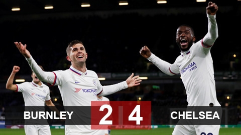 Burnley 2-4 Chelsea: Pulisic lập hat-trick, Chelsea tiếp tục bay cao