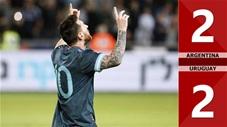 Argentina 2-2 Uruguay(Giao hữu 2019)
