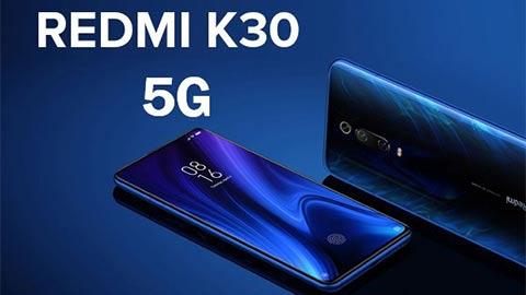 Redmi K30 hỗ trợ 5G, giá rẻ sắp trình làng