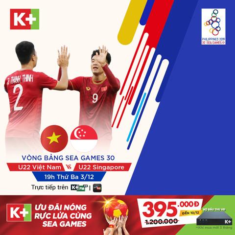Người hâm mộ có thể theo dõi trực tiếp trận đấu giữa U22 Việt Nam – U22 Singapore trên hệ thống kênh K+ vào lúc 19h ngày 03/12