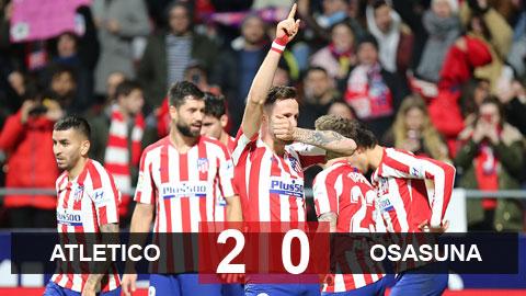 Atletico 2-0 Osasuna: Thắng nhọc tân binh, Atletico trở lại Top 4