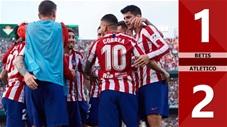 Betis 1-2 Atletico Madrid(Vòng 18 LaLiga 2019/20)