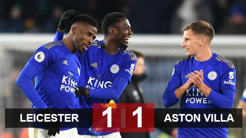 Kết quả Leicester 1-1 Aston Villa: Siêu dự bị ghi bàn, Bầy cáo thoát thua trên sân nhà