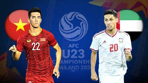 TRỰC TIẾP U23 Việt Nam vs U23 UAE (17h15 ngày 10/1). Bảng D giải U23 châu Á 2020