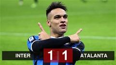 Kết quả Inter 1-1 Atalanta: Ghi bàn sớm, Inter vẫn hòa hú vía