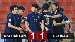 U23 Thái Lan 1-1 U23 Iraq: Vé tứ kết lịch sử