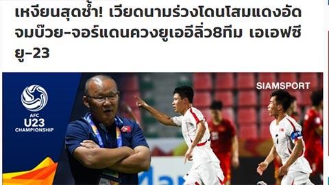 Truyền thông Thái Lan nói gì sau khi U23 Việt Nam bị loại?