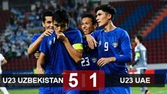 U23 Uzbekistan 5-1 U23 UAE: Xứng danh nhà vô địch