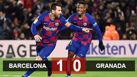 Barca 1-0 Granada: Blaugrana trở lại ngôi đầu