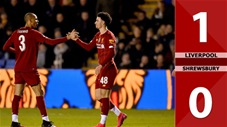 Liverpool 1-0 Shrewsbury Town(Vòng 4 FA Cup 2019/20)