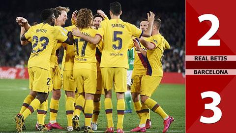 Real Betis 2-3 Barcelona(Vòng 22 La Liga 2019/20)