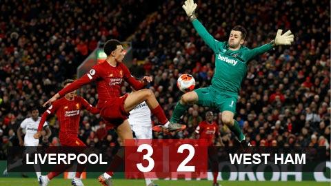Kết quả Liverpool 3-2 West Ham: Thần may mắn mỉm cười với chủ nhà
