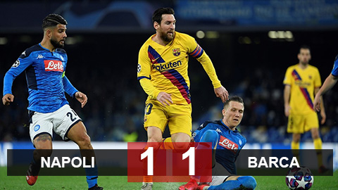 Kết quả Napoli 1-1 Barca: Barca bầm dập ra về