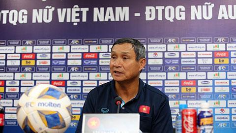 HLV Mai Đức Chung:'ĐT nữ Việt Nam sẽ cố gắng ghi bàn vào lưới Australia'