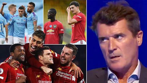 Roy Keane: M.U còn kém xa Liverpool và Man City