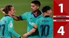 Villarreal 1-4 Barcelona (Vòng 34 La Liga 2019/20)