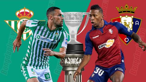 Nhận định bóng đá Betis vsOsasuna , 0h30 ngày 9/7
