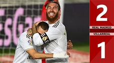 Real Madrid 2-1 Villarreal (Vòng 37 La Liga 2019/20)