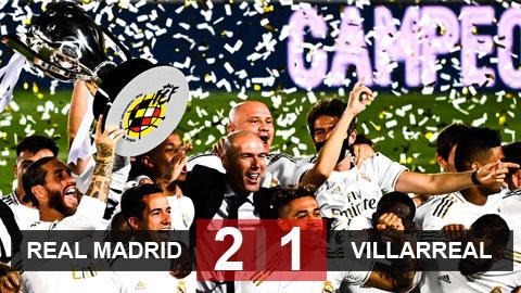 Real 2-1 Villarreal: Real trở thành tân vương La Liga