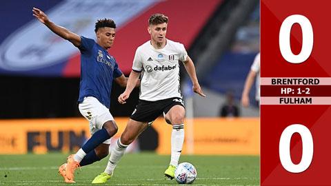 Brentford 0-0 (hiệp phụ 1-2) Fulham (Chung kết Play-off thăng hạng)