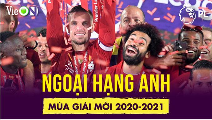 Xem đầu tiên Ngoại Hạng Anh mùa giải mới 2020-2021 với gói combo VieON VIP và 4 kênh K+