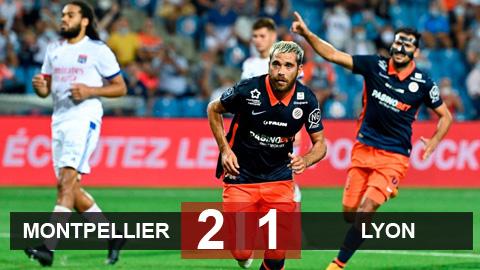 Kết quả Montpellier 2-1 Lyon: Thất bại đầu tiên