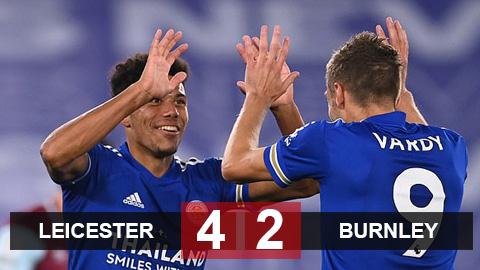 Kết quả Leicester 4-2 Burnley: Lội dòng ngoạn mục, Leicester chiếm ngôi đầu bảng