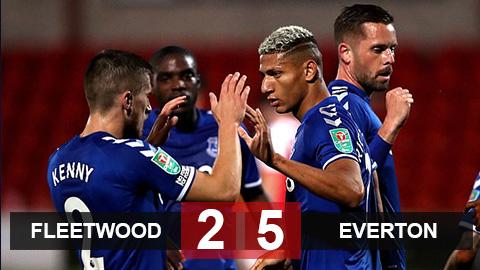Kết quả Fleetwood 2-5 Everton: Chẳng cần James Rodriguez, Everton đè bẹp Fleetwood ở vòng 3 cúp Liên đoàn