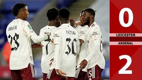 Leicester 0-2 Arsenal (Vòng 3 Carabao Cup 2020/21)