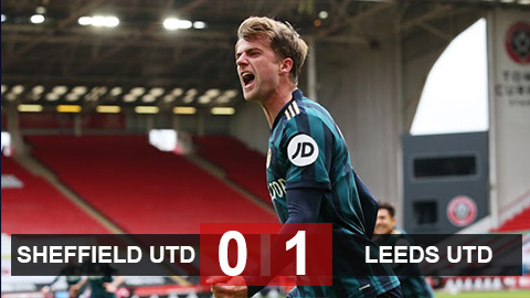 Kết quả Sheffield  Utd 0-1 Leeds Utd: Tiếp tục thăng hoa, Leeds chạy đà cực tốt cho màn tiếp đón Man City ở vòng tới