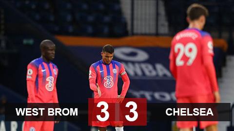 Kết quả West Brom 3-3 Chelsea: The Blues đuổi bắt kinh điển giành về 1 điểm