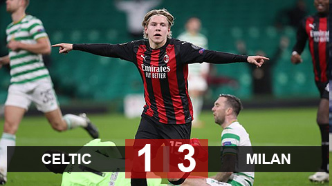 Kết quả Celtic 1-3 Milan: Quật ngã Celtic, Milan nối dài mạch thắng