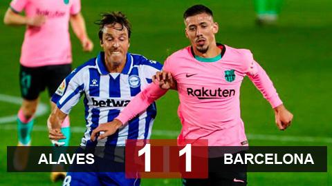 Kết quả Alaves 1-1 Barca: Thảm họa hàng thủ