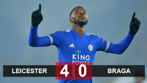 Kết quả Leicester 4-0 Braga: Iheanacho tỏa sáng