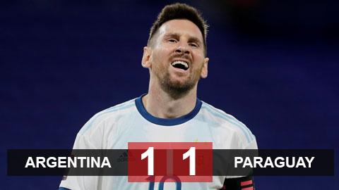 Kết quả Argentina 1-1 Paraguay: Messi đen đủi, Argentina đứt mạch toàn thắng