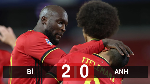 Kết quả Bỉ 2-0 Anh: Anh dừng bước tại Nations League