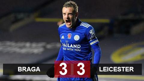Kết quả Braga 3-3 Leicester: Vardy lập công phút 90''+5, Leicester qua vòng bảng sớm 2 lượt trận