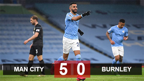 Kết quả Man City 5-0 Burnley: Mahrez lập hat-trick - xổ số ngày 24032020
