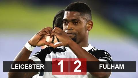 """Kết quả Leicester 1-2 Fulham: Đánh bại Leicester, Fulham thoát nhóm """"cầm đèn đỏ"""""""