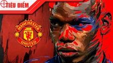 Tiêu điểm: Paul Pogba - Nhà vô địch thế giới hay con rối tại M.U?
