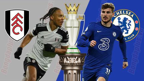 Nhận định bóng đá Fulham vs Chelsea, 0h30 ngày 17/1