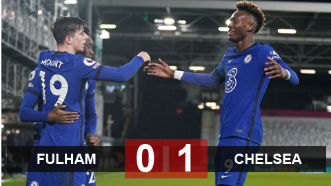 Kết quả Fulham 0-1 Chelsea: Chelsea thắng nhọc