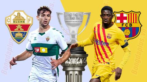 Nhận định bóng đá Elche vs Barca, 22h15 ngày 24/1