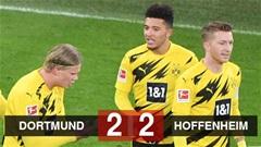 Dortmund 2-2 Hoffenheim: Sancho và Haaland ghi bàn, Dortmund vẫn chưa vào top 4
