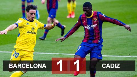 Barca 1-1 Cadiz: Barca đánh rơi 2 điểm phút cuối