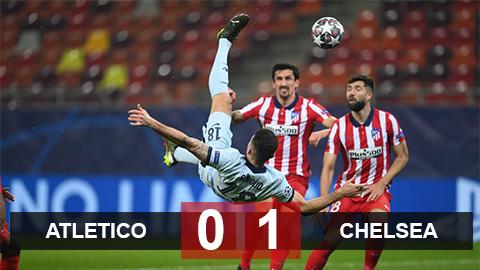 Atletico 0-1 Chelsea: Giroud móc bóng không tưởng giúp Chelsea giành chiến thắng
