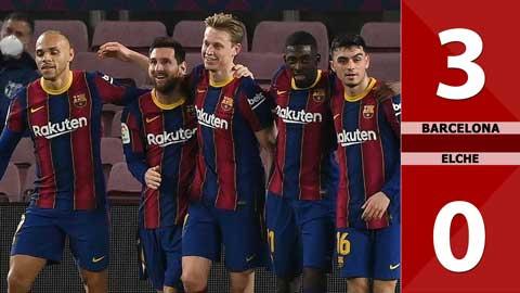 Barcelona vs Elche: 3-0 (Đá bù vòng 1 La Liga 2020/21)